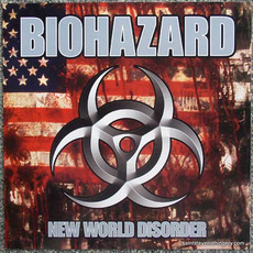 New World Disorder mp3 Album by Biohazard