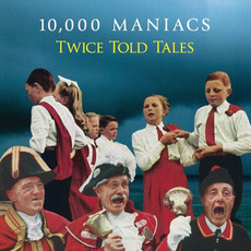 Twice Told Tales mp3 Album by 10,000 Maniacs