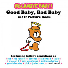 Good Baby, Bad Baby mp3 Album by Rockabye Baby!