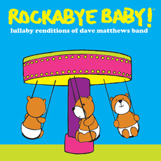 Lullaby Renditions Of Dave Matthews Band by Rockabye Baby!