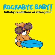 Lullaby Renditions Of Elton John mp3 Album by Rockabye Baby!