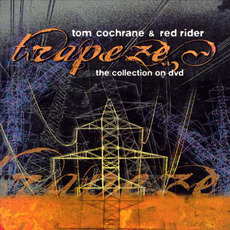 Trapeze: The Collection mp3 Artist Compilation by Tom Cochrane & Red Rider