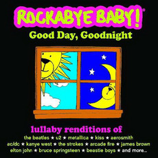 Good Day, Goodnight mp3 Artist Compilation by Rockabye Baby!