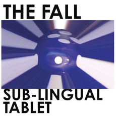 Sub-Lingual Tablet mp3 Album by The Fall