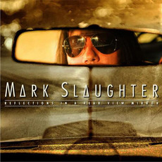 Reflections in a Rear VIew Mirror mp3 Album by Mark Slaughter