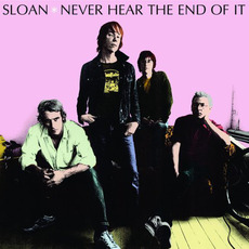 Never Hear the End of It mp3 Album by Sloan