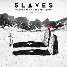Through Art We Are All Equals (Deluxe Edition) mp3 Album by Slaves