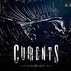 Life // Lost by Currents