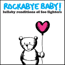 Lullaby Renditions of Foo Fighters by Rockabye Baby!