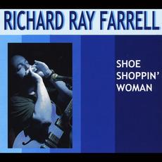 Shoe Shoppin' Woman mp3 Album by Richard Ray Farrell