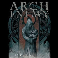 Stolen Life by Arch Enemy