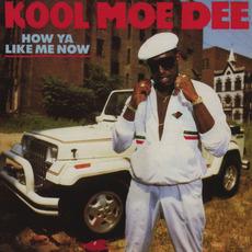 How Ya Like Me Now (Expanded Edition) mp3 Album by Kool Moe Dee