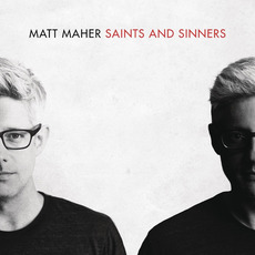 Saints And Sinners (Deluxe Edition) by Matt Maher