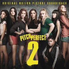 Pitch Perfect 2 mp3 Soundtrack by Various Artists