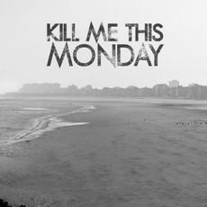 Kill Me This Monday mp3 Album by Kill Me This Monday