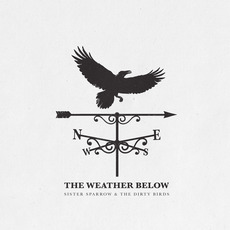 The Weather Below mp3 Album by Sister Sparrow & The Dirty Birds