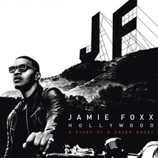 Hollywood: A Story of a Dozen Roses (Deluxe Edition) mp3 Album by Jamie Foxx