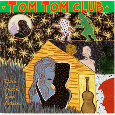 Dark Sneak Love Action mp3 Album by Tom Tom Club