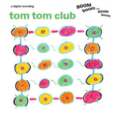 Boom Boom Chi Boom Boom (US Edition) mp3 Album by Tom Tom Club