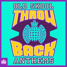 Ministry Of Sound: Throwback Old Skool Anthems by Various Artists