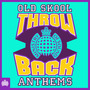 Ministry Of Sound: Throwback Old Skool Anthems
