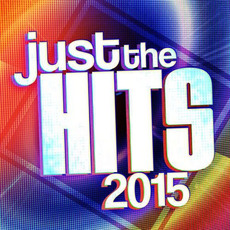 Just The Hits 2015 mp3 Compilation by Various Artists