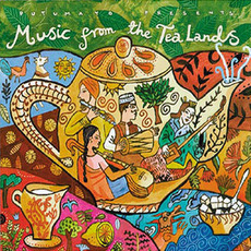 Putumayo Presents: Music From the Tea Lands mp3 Compilation by Various Artists