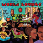 Putumayo Presents: World Lounge