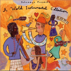 Putumayo Presents: A World Instrumental Collection mp3 Compilation by Various Artists