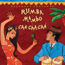 Putumayo Presents: Rumba, Mambo, Cha Cha Chá by Various Artists
