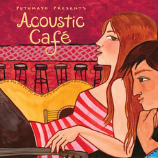 Putumayo Presents: Acoustic Café by Various Artists