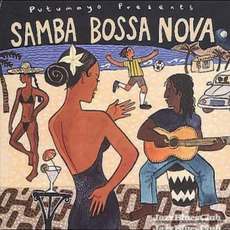 Putumayo Presents: Samba Bossa Nova mp3 Compilation by Various Artists