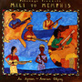 Putumayo Presents: Mali to Memphis: An African-American Odyssey
