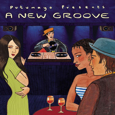 Putumayo Presents: A New Groove by Various Artists