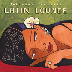 Putumayo Presents: Latin Lounge mp3 Compilation by Various Artists