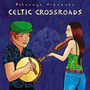 Putumayo Presents: Celtic Crossroads