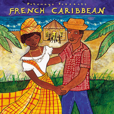 Putumayo Presents: French Caribbean mp3 Compilation by Various Artists