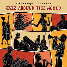 Putumayo Presents: Jazz Around the World mp3 Compilation by Various Artists