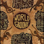 Putumayo Presents: World Groove