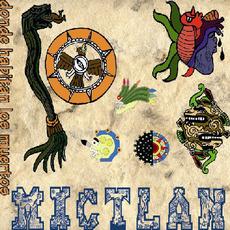 Donde Habitan Los Muertos mp3 Album by Mictlan