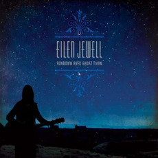 Sundown Over Ghost Town mp3 Album by Eilen Jewell
