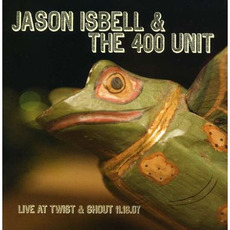 Live at Twist & Shout mp3 Live by Jason Isbell And The 400 Unit