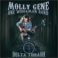 Delta Thrash mp3 Album by Molly Gene One Whoaman Band