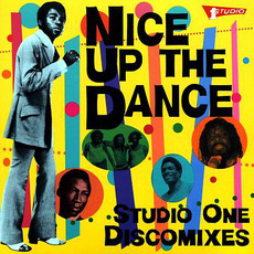 Nice Up The Dance: Studio One Discomixes mp3 Compilation by Various Artists