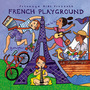 Putumayo Kids Presents: French Playground