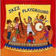 Putumayo Kids Presents: Jazz Playground by Various Artists