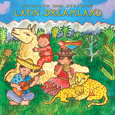 Putumayo Kids Presents: Latin Dreamland by Various Artists