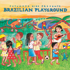 Putumayo Kids Presents: Brazilian Playground mp3 Compilation by Various Artists