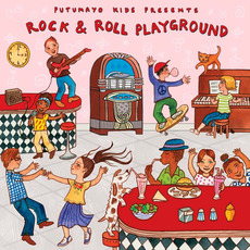 Putumayo Kids Presents: Rock & Roll Playground by Various Artists