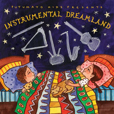Putumayo Kids Presents: Instrumental Dreamland by Various Artists